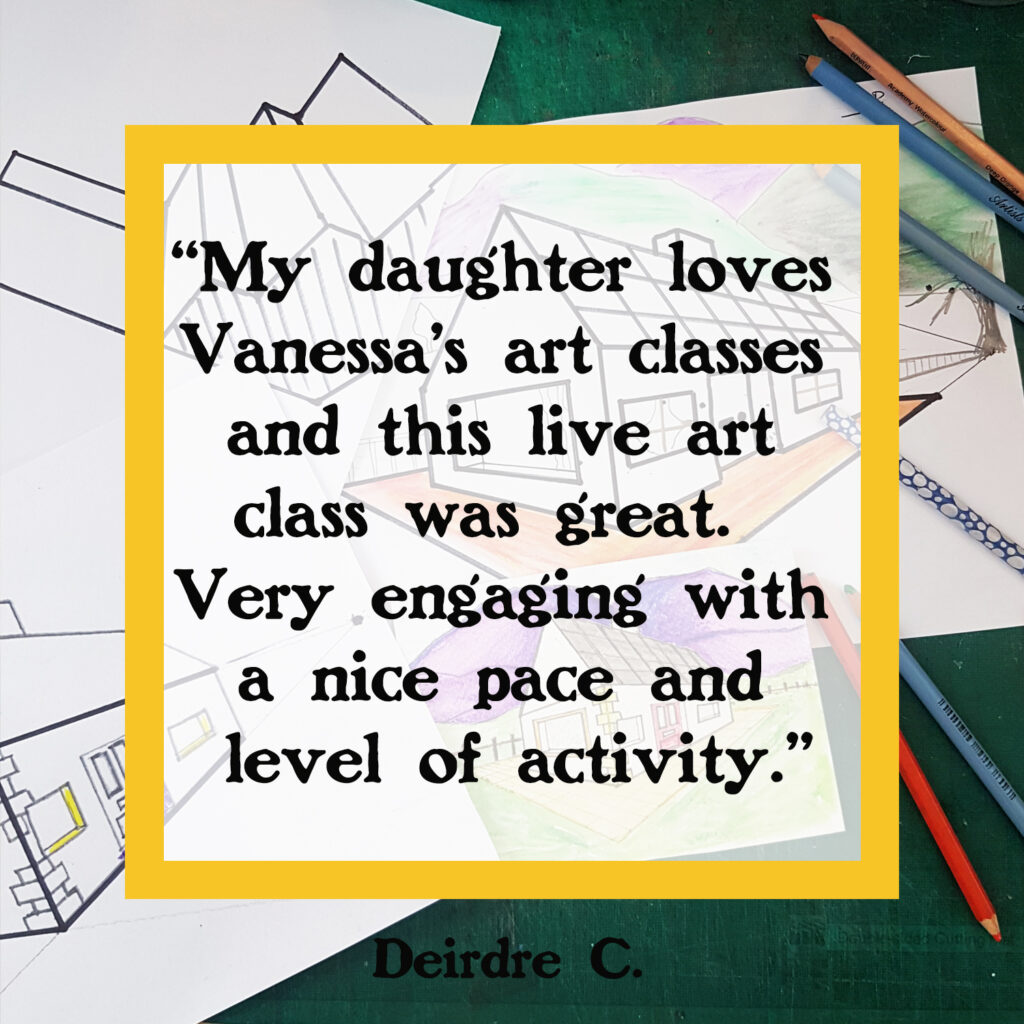 my daughter loves vanessas art classes and the live art class was great
