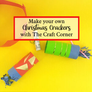 make your own christmas crackers with the craft corner