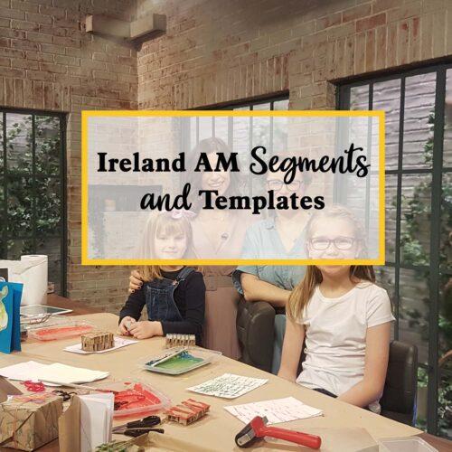 ireland AM segments and templates