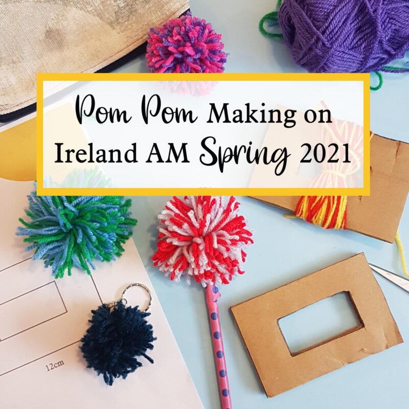 pom pom making on Ireland AM Spring 2021