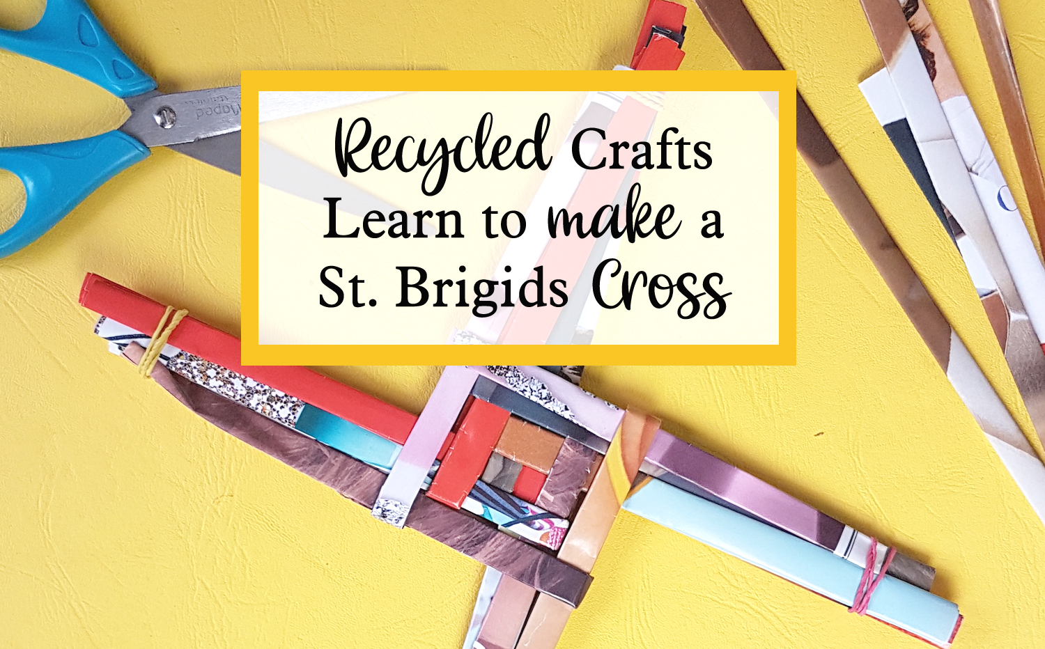 recycled st brigids cross how to make it