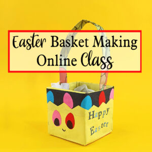 easter basket making online class