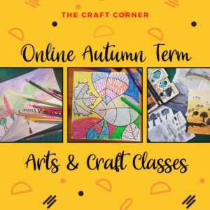 Online Autumn term arts and craft classes